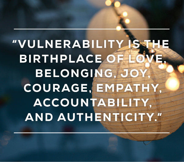 Poster by Brene Brown: Vulnerability is the birthplace of belonging, joy, courage, empathy, accountability, and authenticity