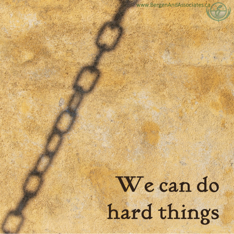 A poster from Bergen and Associates Counseling in Winnipeg that helps clients realize that they can do hard things.