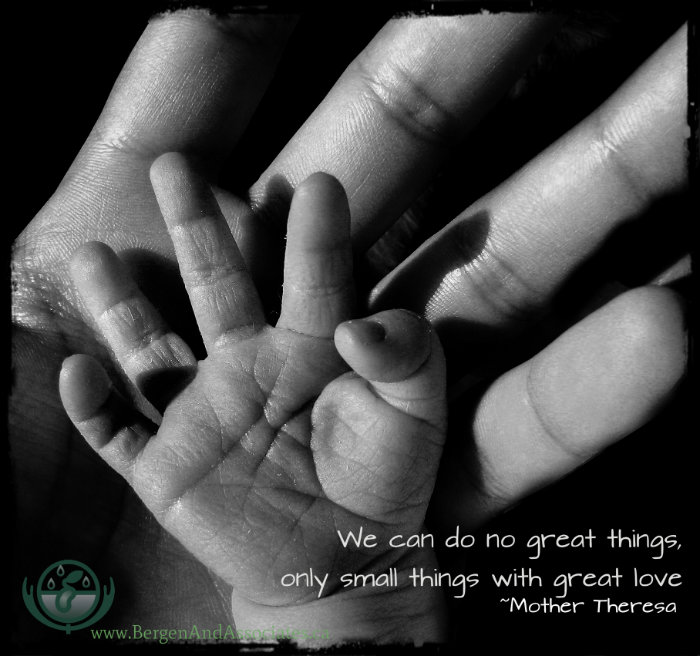 "Quote by Bergen and Associates Counselling in Winnipeg of a quote by mother Theresa, saying ""WE cannot do great things, only small things with great love"""
