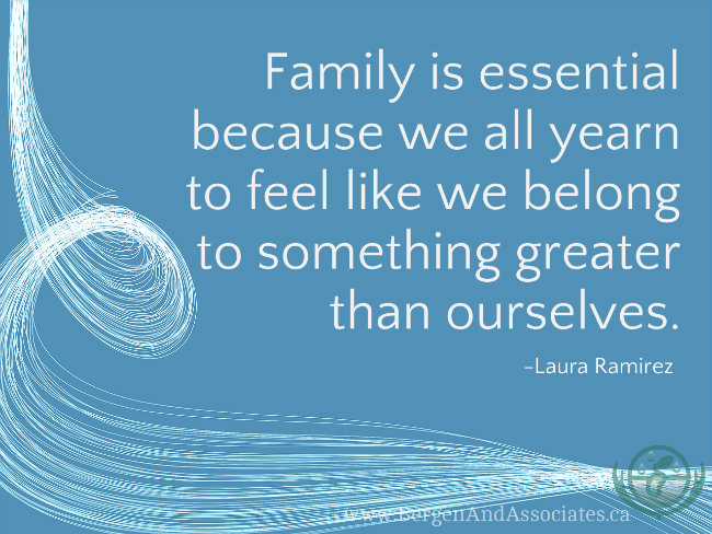 For conexus Counselling blog on family gatherings: Family is essential because we all yearn to feel like we belong to something greater than ourselves.Laura Ramirez Poster by Bergen and associates in Winnipeg