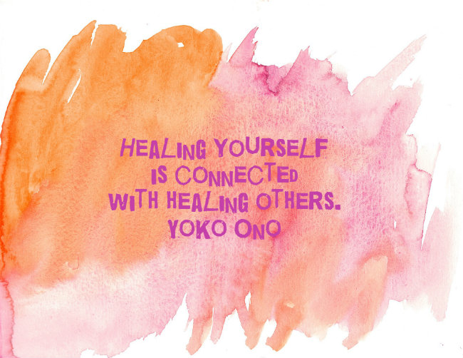 Healing yourself is connecting with healing others. Quote by Yoko Ono