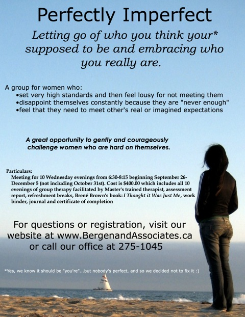 Perfect Imperfect is a group in Winnipeg for women struggling with low self esteem and perfectionism