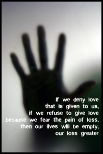 fear the pain of loss can mean an empty life