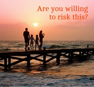 Are you willing to risk this? Around a beautiful silouhette of a family together.