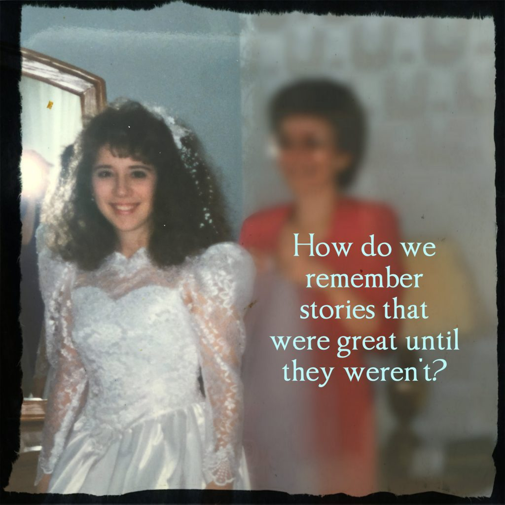 How do we remember stories that were great until they weren't? Quote by Carolyn Klassen of Conexus Counselling