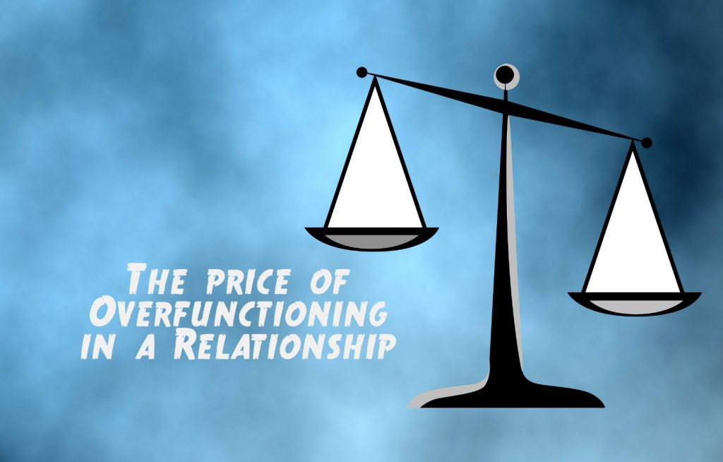 "WEigh scale with text that says: ""The price of over functioning in a relationship"""
