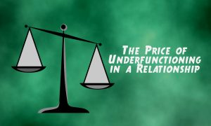 Blog teaser for Conexus Counselling: The price of Underfunctioning in a relationship