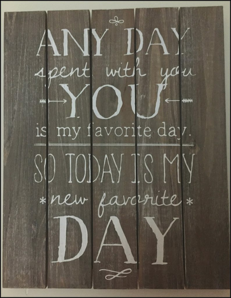 Any day spend with you you is my favorite day...so today is my new favorite day