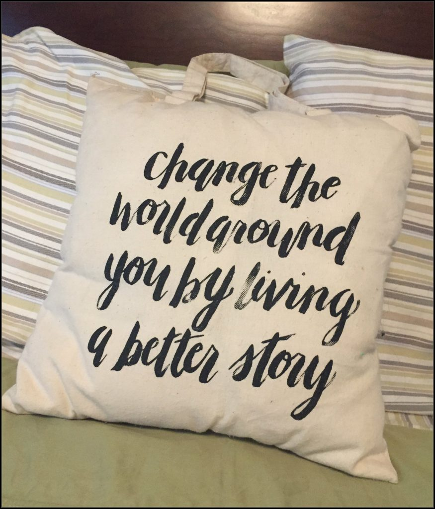 Donald Miller Story line tote bag turned into a pillow: Change the world around you by living a better story
