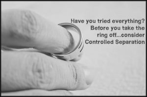 Have you tried controlled separation before you take off the ring? Have you tried everything to save your marriage? Blog at Conexus Counselling