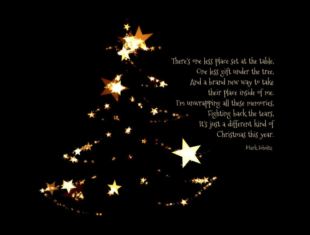 There's one less place set at the table One less gift under the tree And a brand new way to take their place inside of me I'm unwrapping all these memories Fighting back the tears It's just a different kind of Christmas this year. Lyric by Mark schultz on Conexus blog about grieving at Christmas
