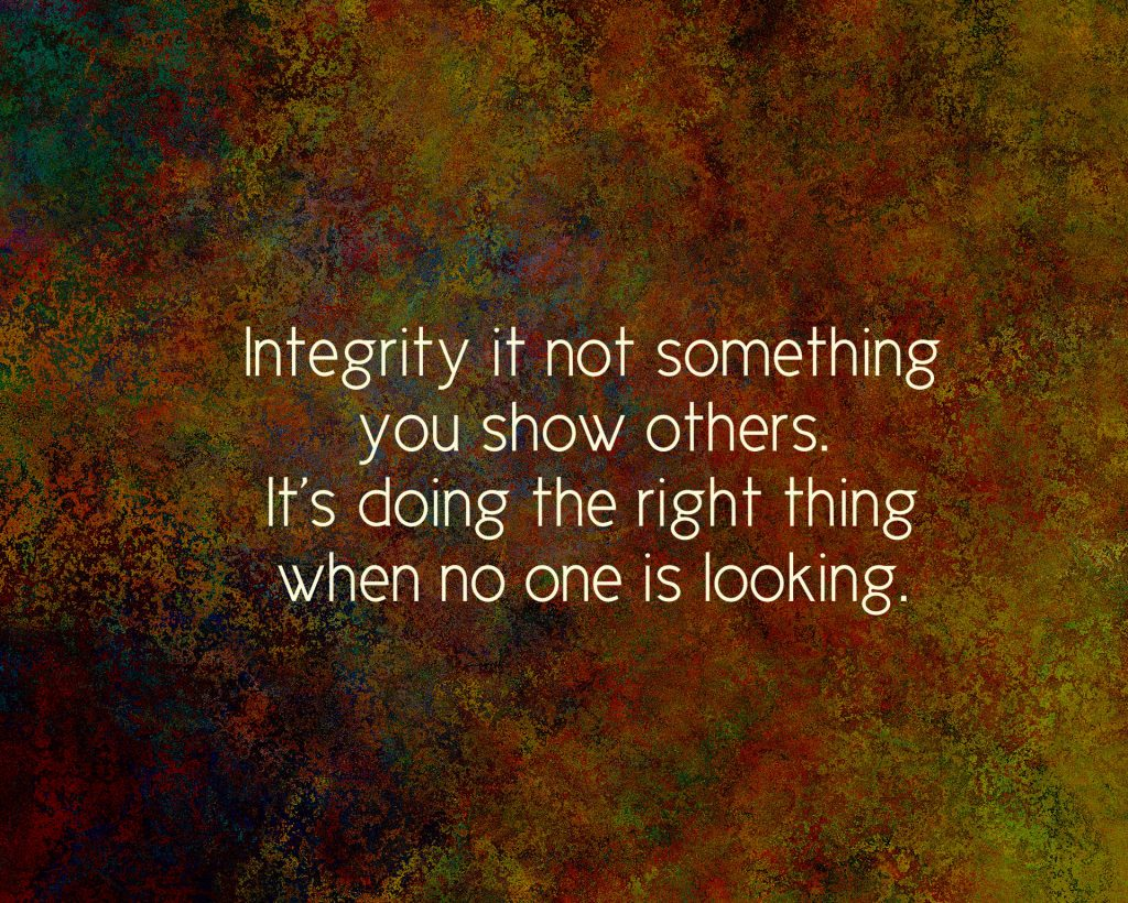Integrity is not something you show others, its doing the right thing when no one is looking...on blog about men's behavior in light of #metoo and #timesup