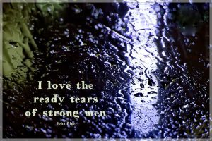 I love the ready tears of strong men John Piper quote