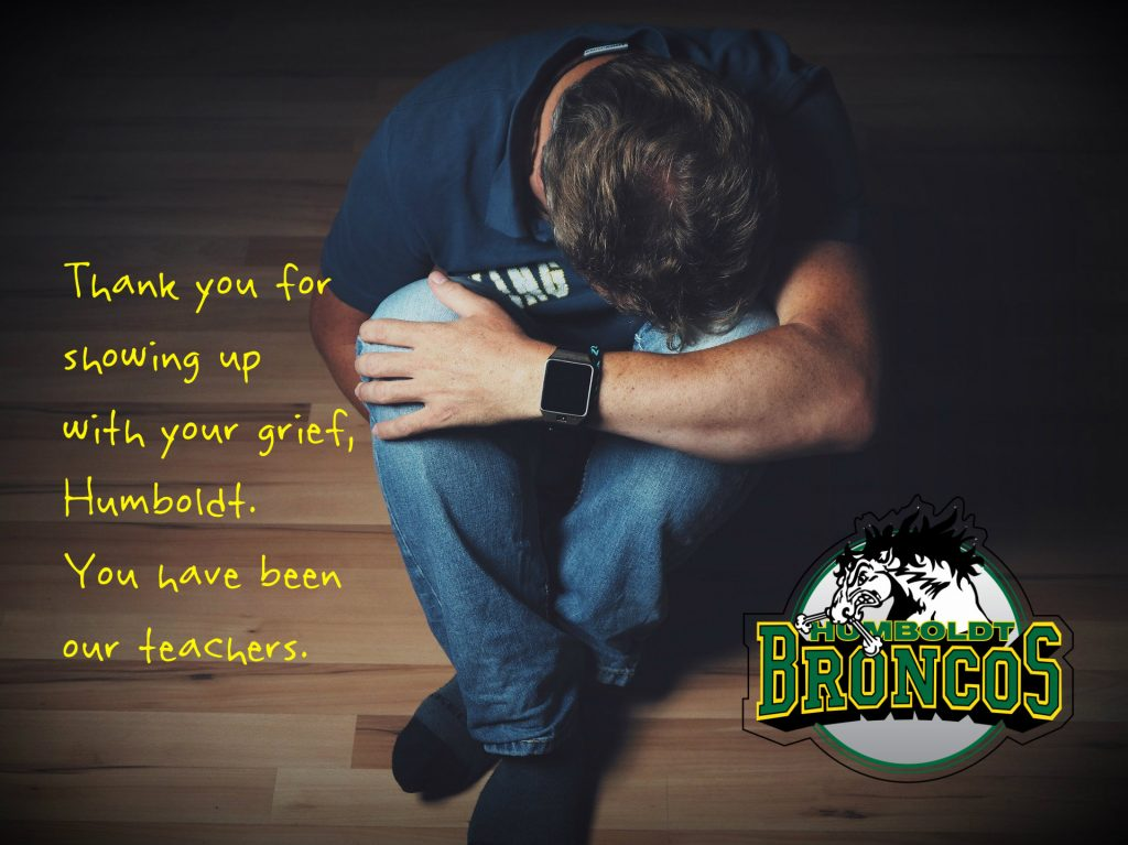 Thank you to Humboldt. For showing up in your grief. You taught us much. ON poster of man curled up in grief with Broncos logo in the bottom corner
