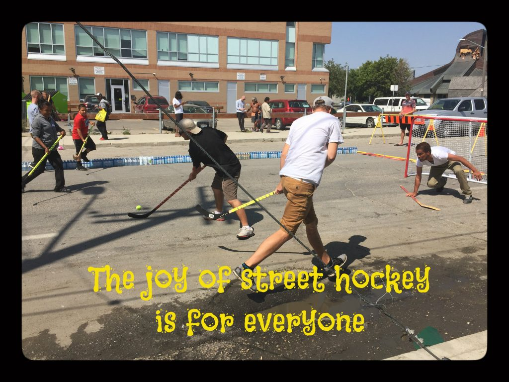 The joy of street hockey was awesome. Main Street project Street hockey.