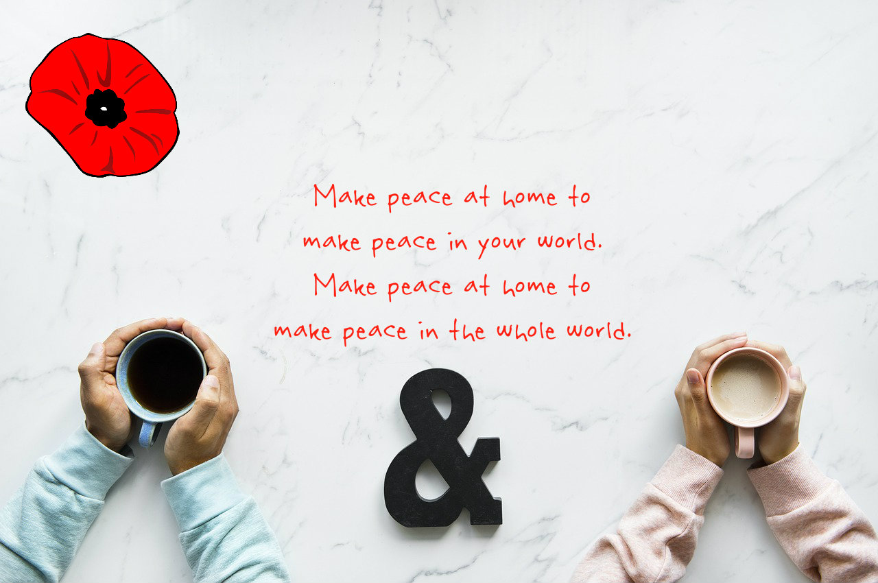 Make peace at home to make peace your world. Make peace at home to make peace in the world. Carolyn Klassen on blog about world peace for Remembrance Day, remembering those who pay a price, including those with OSI injuries and their families.