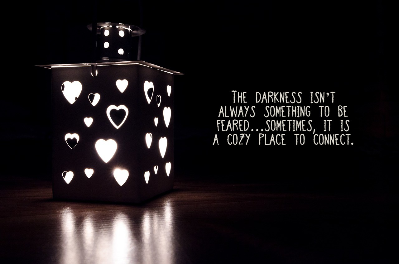 The darkness isn't always something to be feared…sometimes, it is a cozy place to connect. On blog about safe haven in the cozy darkness on So low down is up date