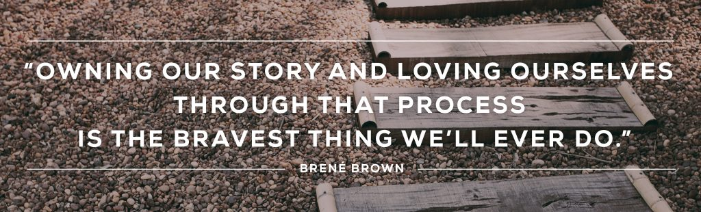 27 Questions to fall in love with your parents. Owning our story and loving ourselves through that process is the bravest thing we'll ever do. Brené Brown