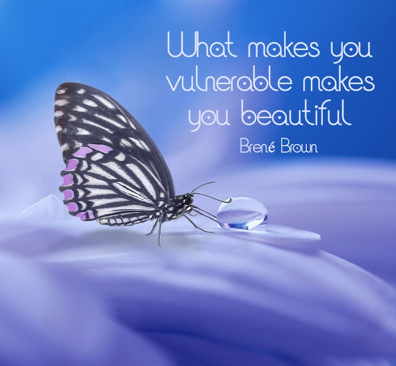 What makes you vulnerable makes you beautiful Brené Brown. On article about The Daring way July 25-27 2019 Winnipeg