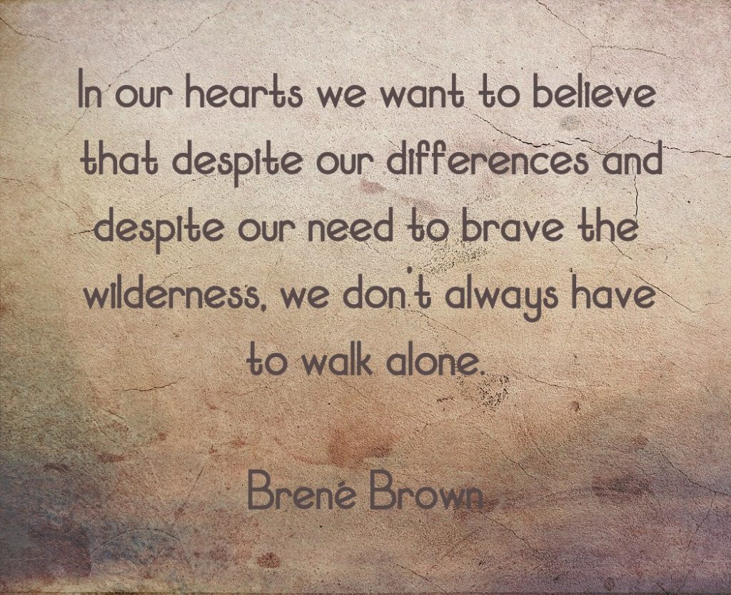 In our hearts we want to believe we don't always have to walk alone.
