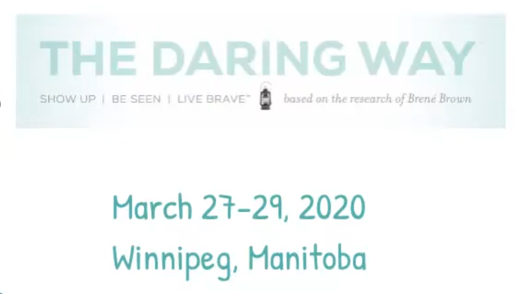 The Daring Way, developed out of the research of Dr. Brené Brown is being offered March 27-19, 2020