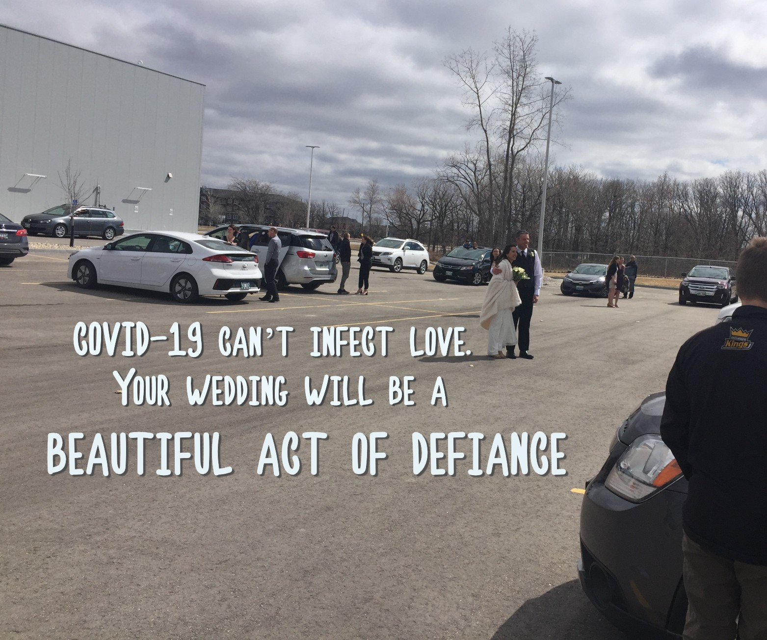 Covid-19 can't infect love. Your wedding will be a beautiful act of defiance.
