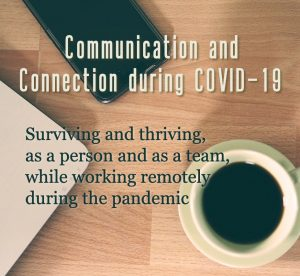 Communication and Connection during COVID-19