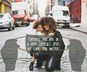 Parents, you are in a very difficult spot. We care. You matter.