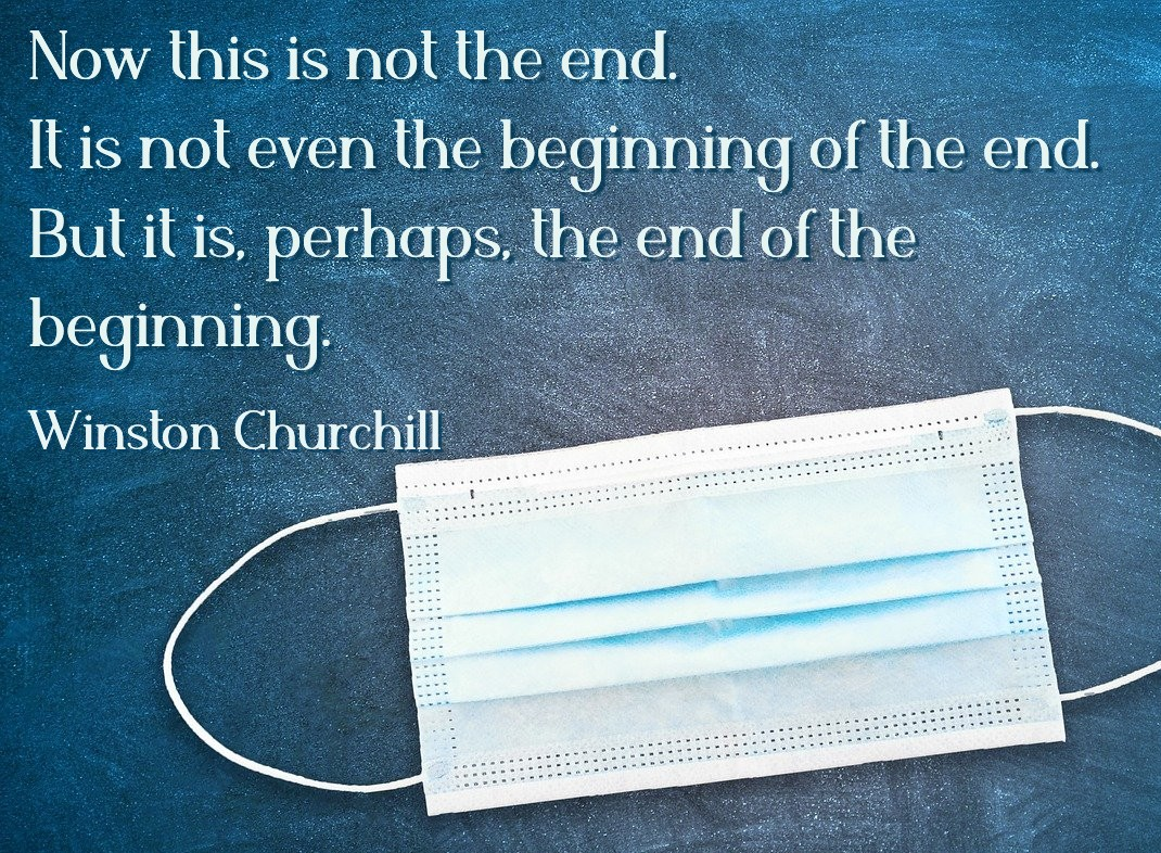 On blog about enduring the pandemic: This is perhaps the end of the beginning Churchill