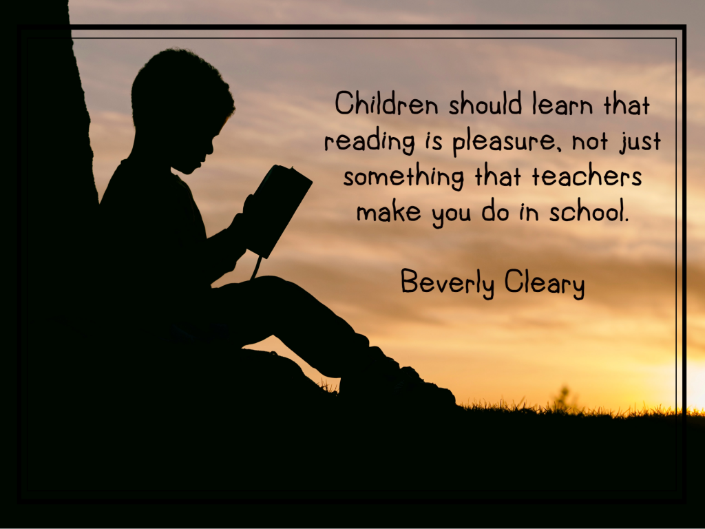 Silhouette of a child reading a book: Children should learn that reading is pleasure, not just something that teachers make you do in school Beverly Cleary
