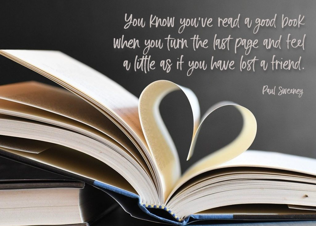 Picture of book with pages in a hart shape. You now you've read a good book when you turn the last page and feel like you've lost a friend