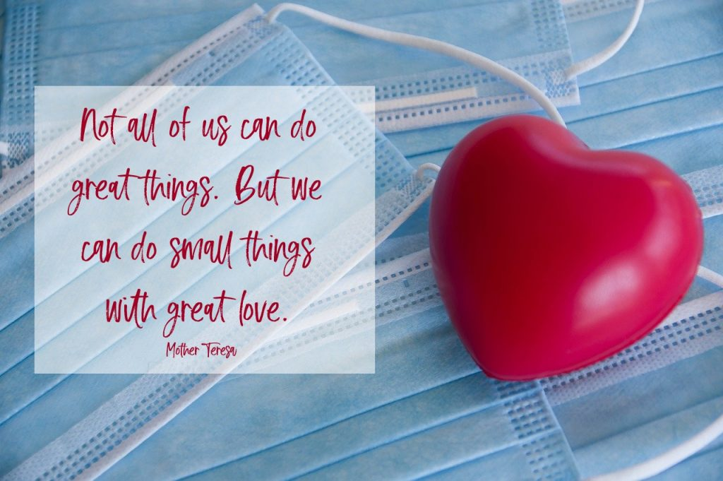 pic of masks with heart. Text: Not all of us can do great things. But we can do small things with great love. Mother Teresa on article about exceeding expectations