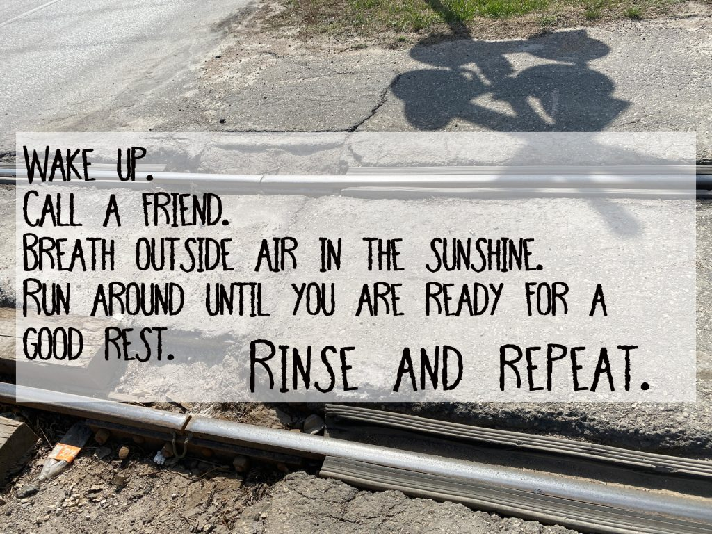 Wake up. Call a friend. Breathe outside air in the sunshine. Run around until you are ready for a good rest. Rinse and repeat. Encouragement for depression