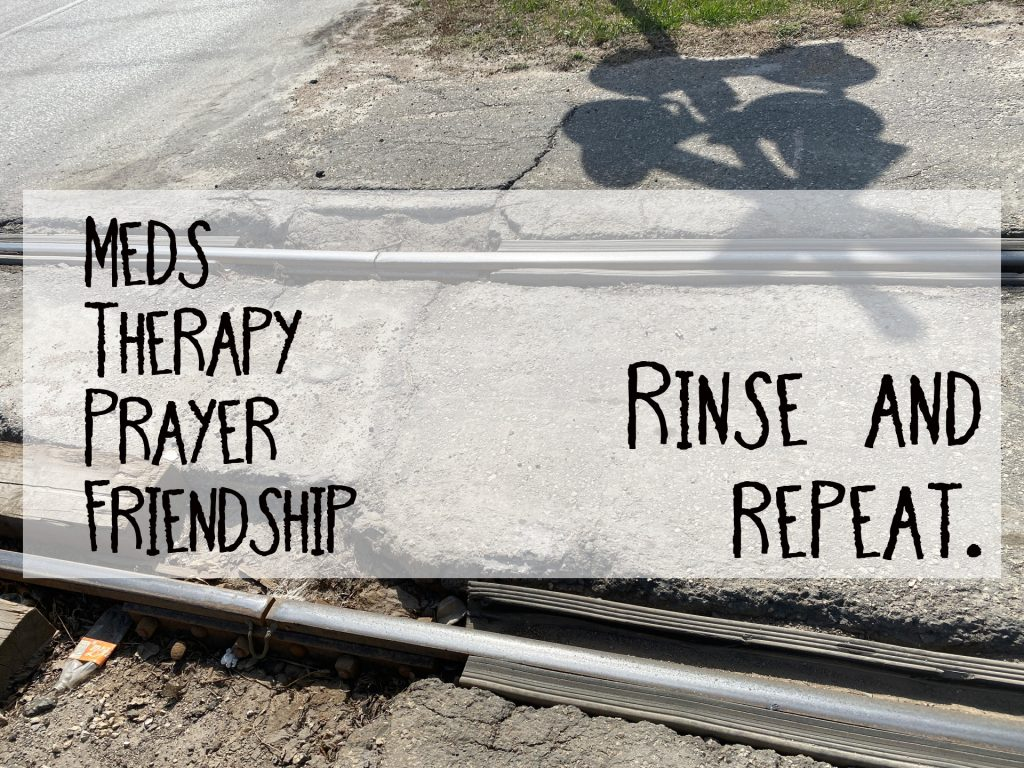 Meds, therapy, prayer, friendship, Rinse and repeat. A friend's strategy to battle depression.